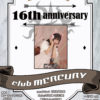 club MERCURY 16th anniversary ~ こうめ ~