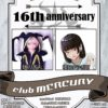 club MERCURY 16th anniversary ~ 妖刀茜丸 / 櫻乃ゆうぎ姫 ~